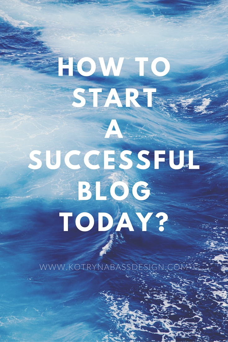 How to Start a Successful Blog Today-