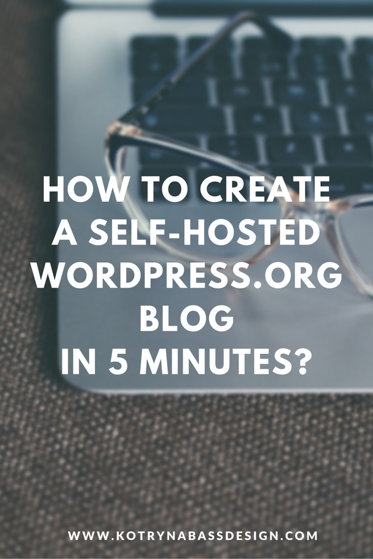 How to Create a Self-Hosted WordPress.org blog in 5 minutes?