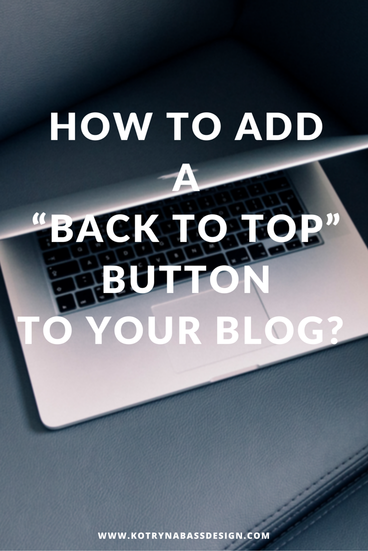 How to Add a back to top button to your blog