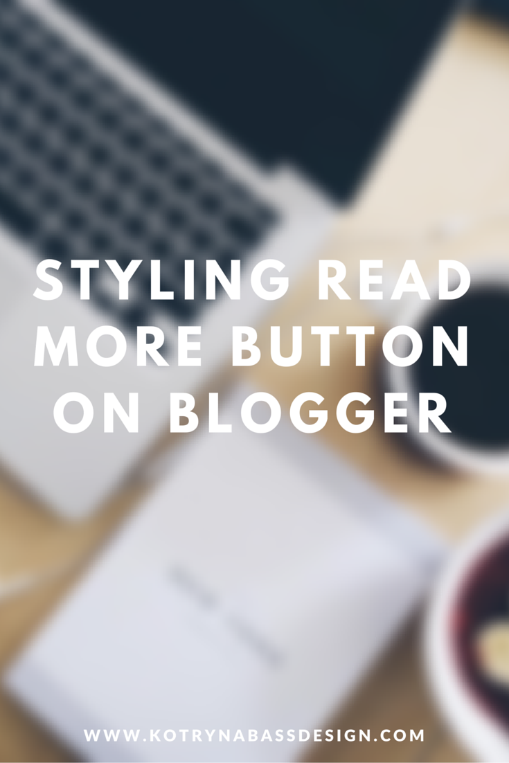 Styling Read More Button on Blogger | Blogger Templates + Wordpress ...